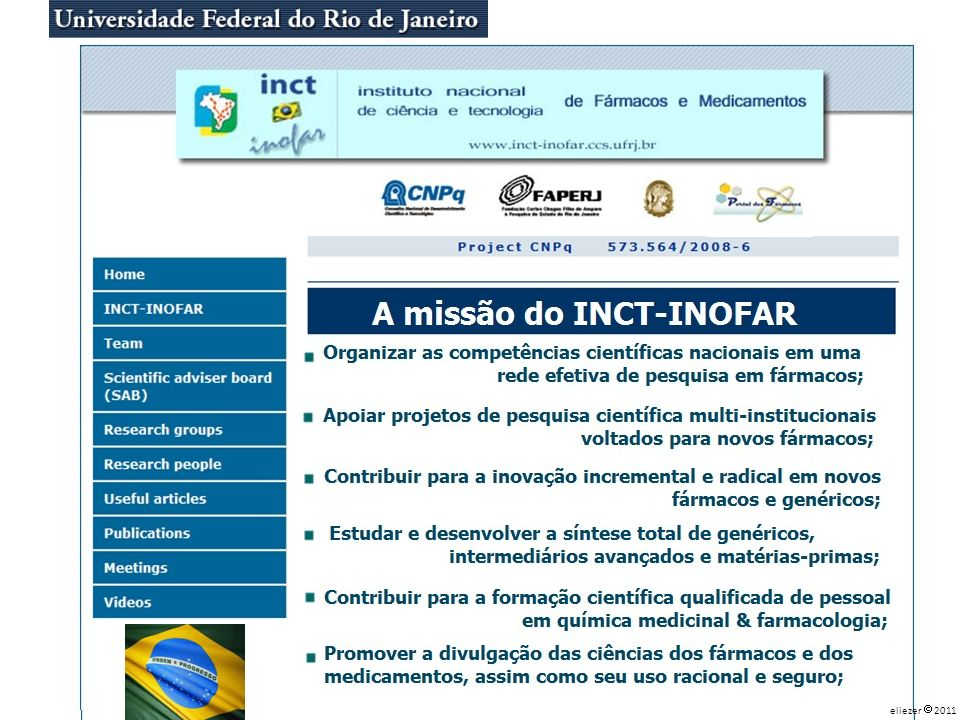 [Projeto CNPq 573.564/2008-6]. Eliezer J. Barreiro, 09/09/2010.